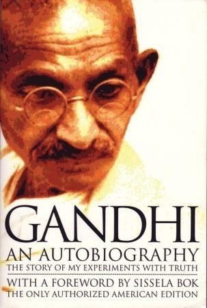 The autobiography of Mohandas Gandhi